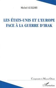 Michel Gueldry - Les Etats-Unis et l'Europe face à la guerre d'Irak.