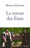Michel Guénaire - Le retour des Etats - essai.