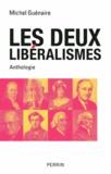 Michel Guénaire - Les deux libéralismes.