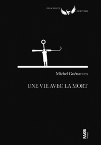 Michel Guénanten - Une vie avec la mort.