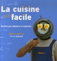 Michel Guérard - La cuisine (très) facile - Recettes pour débutants et maladroits.