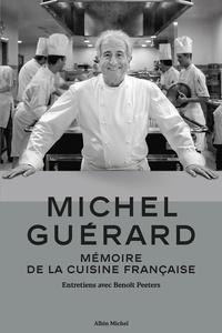Benoît Peeters et Michel Guérard - Michel Guérard - Mémoire de la cuisine française - Entretiens avec Benoît Peeters.