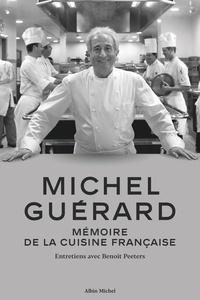 Michel Guérard - Michel Guérard - Mémoire de la cuisine française.