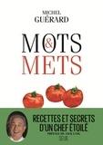 Michel Guérard - Mots et mets - Abécédaire gourmand et littéraire.