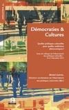 Michel Guérin - Démocraties et cultures. - Quelles politiques culturelles pour quelles ambitions démocratiques?.