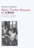 Michel Guérin - Henri Cartier-Bresson et Le Monde.