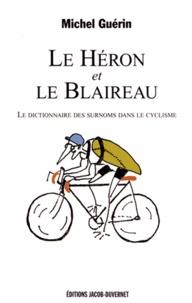 Michel Guérin - Le Héron et le Blaireau - Le dictionnaire des surnoms dans le cyclisme.