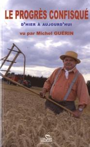 Michel Guérin - Le progrés confisqué.