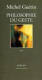 Michel Guérin - Philosophie du geste - Essai.