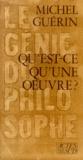 Michel Guérin - Qu'est-ce qu'une oeuvre ?.