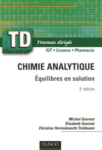 Michel Guernet et Elisabeth Guernet - Chimie analytique - Equilibres en solution.