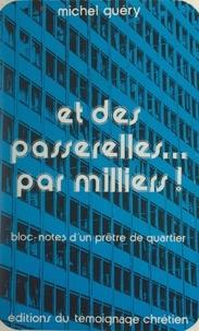 Michel Guery et Pierre Vilain - Et des passerelles... par milliers ! - Bloc-notes d'un prêtre de quartier.