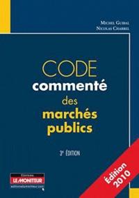 Michel Guibal et Nicolas Charrel - Code commenté des marchés publics.