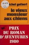 Michel Guibert - Le Vieux Monsieur aux chiens.