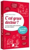 Michel Guilbert - C'est grave docteur ? - Les plus belles perles entendues par votre médecin.