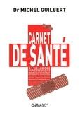 Michel Guilbert - Carnet de santé.
