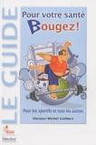 Michel Guilbert - Pour votre santé bougez !.