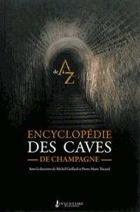 Michel Guillard et Pierre-Marie Tricaud - Encyclopédie des caves de champagne.