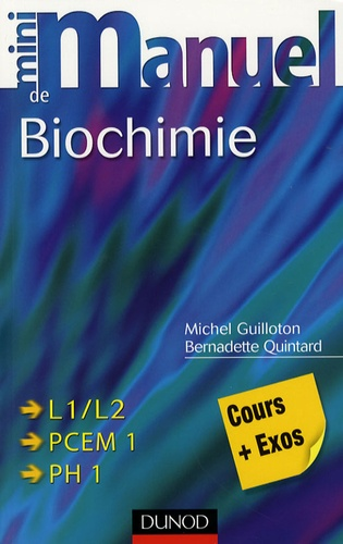 Michel Guilloton et Bernadette Quintard - Mini manuel de Biochimie - Cours + exercices corrigés.