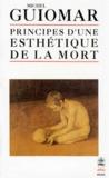 Michel Guiomar - Principes d'une esthétique de la mort - Les modes de présence, Les présences immédiates, Le seuil de l'au-delà.