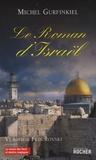 Michel Gurfinkiel - Le Roman d'Israël.