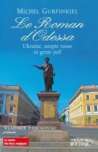 Michel Gurfinkiel - Le Roman d'Odessa.