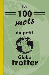 Michel Gurnaud - Les 100 mots du petit Globe-trotter.