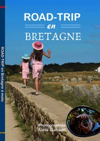 Michel Gurnaud et Aimie Gurnaud - Road-Trip à moto en Bretagne.