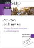Michel Guymont - Structure de la matière - Atomes, liaisons chimiques et cristallographie.