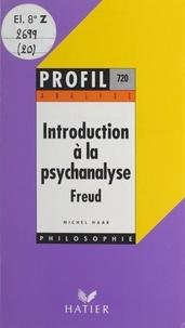 Michel Haar et Georges Décote - Introduction à la psychanalyse, Freud - Analyse critique.