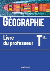 Michel Hagnerelle - Géographie Tle - Livre du professeur.