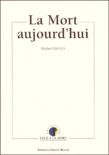 Michel Hanus - La Mort aujourd'hui.