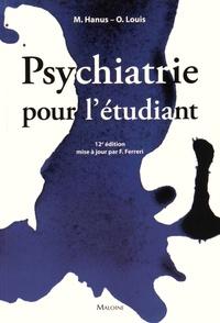 Michel Hanus et Olivier Louis - Psychiatrie pour l'étudiant.