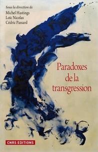 Michel Hastings et Loïc Nicolas - Paradoxes de la transgression.
