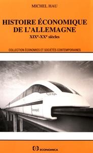 Michel Hau - Histoire économique de l'Allemagne - XIXe-XXe siècles.