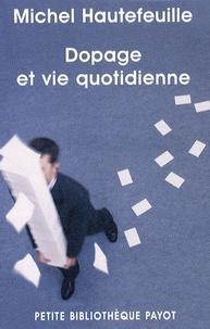 Michel Hautefeuille - Dopage et vie quotidienne.