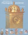 Michel Hayard - Chefs-d'oeuvre de l'horlogerie ancienne - Collection du musée Paul-Dupuy de Toulouse.