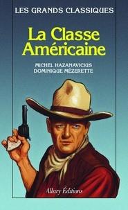 Michel Hazanavicius et Dominique Mezerette - La Classe Américaine.