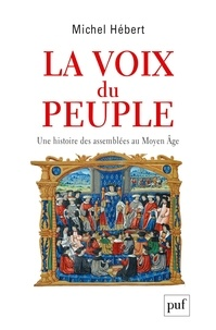 Michel Hébert - La voix du peuple - Une histoire des assemblées au Moyen Age.