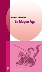 Michel Hébert - Le Moyen Age.