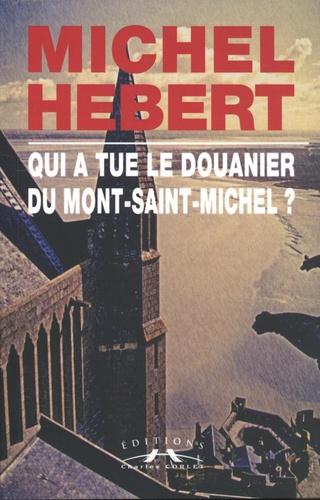 Qui a tué le douanier du Mont-Saint-Michel ?