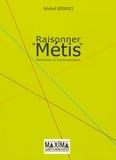 "Michel Hébert - Raisonner ""Métis"" - Marketing et Communication."