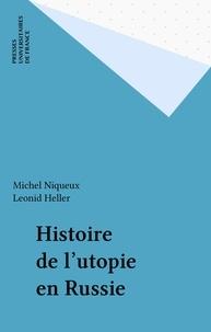 Michel Heller et Michel Niqueux - Histoire de l'utopie en Russie.
