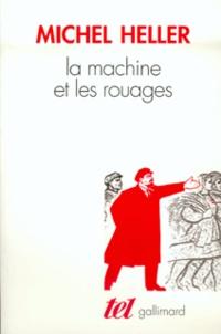 Michel Heller - La machine et les rouages - La formation de l'homme soviétique.