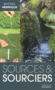 Sources & sourciers - Michel Hennique |