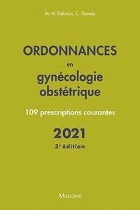 Michel-Henri Delcroix - Ordonnances en gynécologie obstétrique - 109 prescriptions courantes.