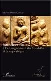 Michel-Henri Dufour - Introduction à l'enseignement du Bouddha et à sa pratique.