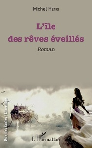 Michel Henri - L'île des rêves éveillés.