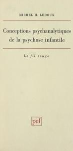 Michel Henri Ledoux et J. de Ajuriaguerra - Conceptions psychanalytiques de la psychose infantile.