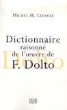 Michel-Henri Ledoux - Dictionnaire raisonné de l'oeuvre de F. Dolto.